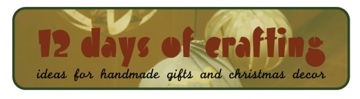 12 days of crafting handmade christmas gifts handmade christmas decor
