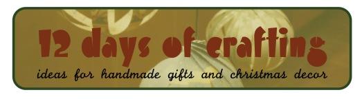 12 days of crafting handmade christmas gifts handmade christmas decor